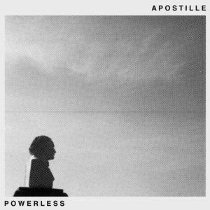 Apostille - Powerless LP