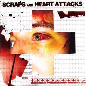 Scraps and Heart attacks-still sick