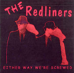 The Redliners-Either Way We're Screwed lp