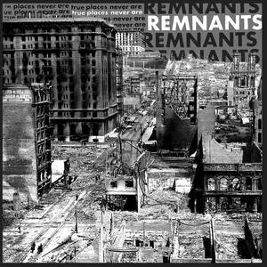 Remnants-True Places Never Are