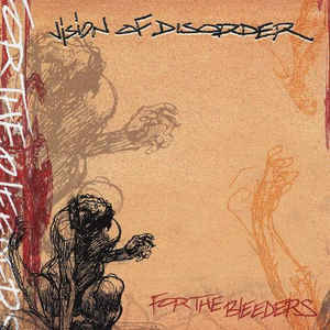Vision of Disorder-For the Bleeders