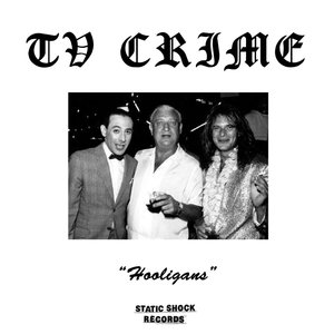 TV Crime - Hooligans b/w Wild One 7