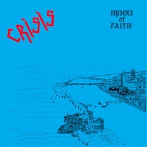 Crisis - Hymns Of Faith LP