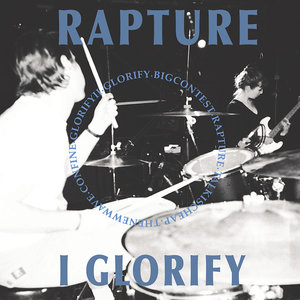 Rapture - I Glorify 7