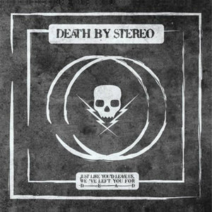Death By Stereo-Just like you'd leave us, We've left you for dead