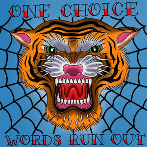 One Choice-Words Run Out