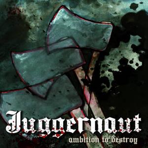 Juggernaut-Ambition To Destroy
