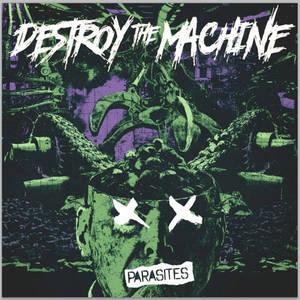 Destroy The Machine-Parasites