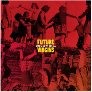 Future Virgins - Doomsday Raga LP