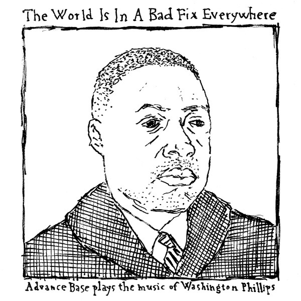 Advance Base - The World Is In A Bad Fix Everywhere 7