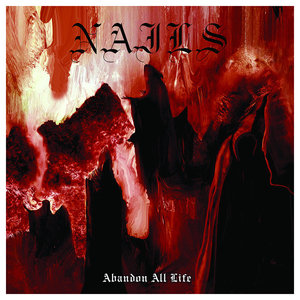 Nails - Abandon All Life LP