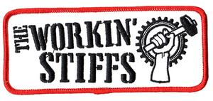 THE WORKIN' STIFFS Embroidered Patch