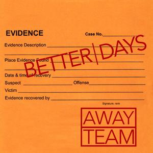 Better Days-Away Team