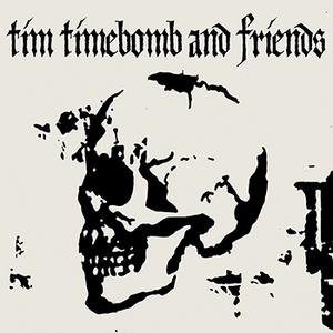 Tim Timebomb & Friends: