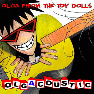 OLGA from THE TOY DOLLS -