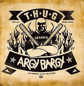 T.H.U.G. / Argy Bargy -