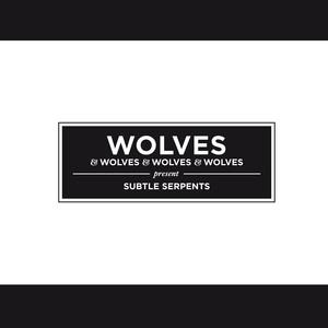 Wolves & Wolves & Wolves & Wolves - Subtle Serpents
