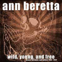 Ann Beretta - Wild Young And Free