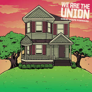 We Are The Union - Great Leaps Forward