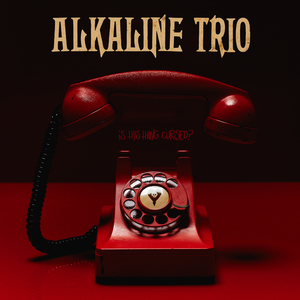 Alkaline Trio - Is This Thing Cursed? LP / CD