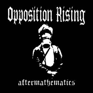 "Opposition Rising: ""Aftermathmatics"" LP"