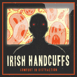 Irish Handcuffs - Comfort In Distraction 10