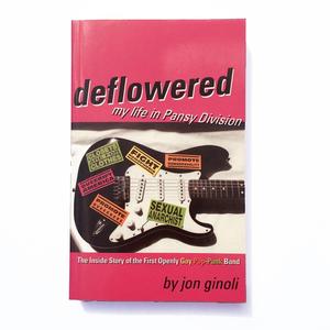 Deflowered: My Life In Pansy Division - Jon Ginoli
