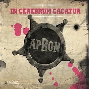 apRon - In Cerebrum Cacatur