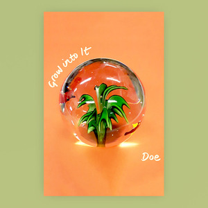 Doe - Grow into It Poster