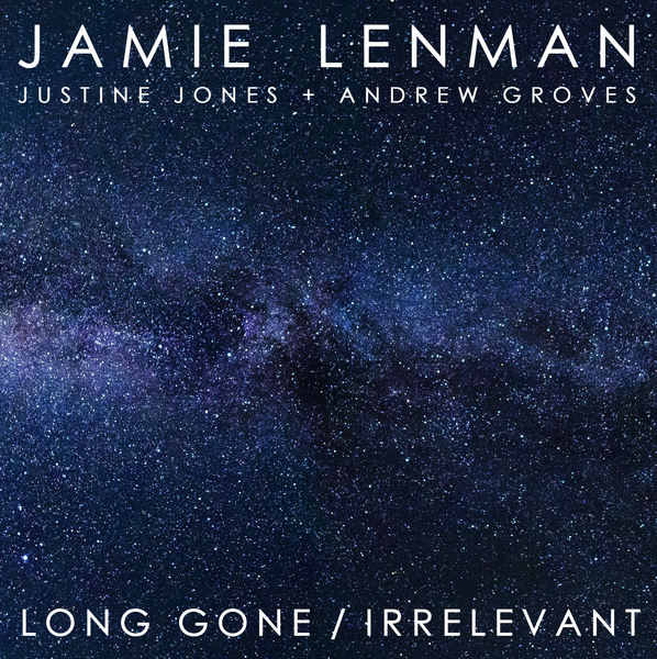 Jamie Lenman – Long Gone/Irrelevant – 7""