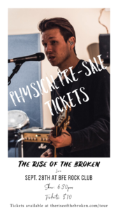 The Rise of the Broken Pre-Sale Ticket for Sept. 28th at BFE Rock club