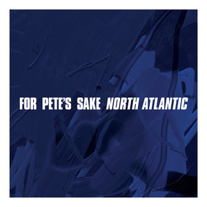 FOR PETE'S SAKE ´North Atlantic´ LP