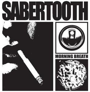 Sabertooth - Morning Breath 7