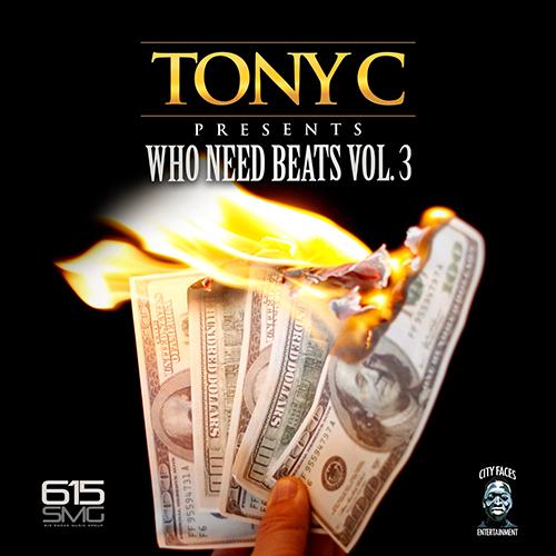 Tony C - Who Need Beats Vol. 3