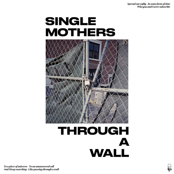 Single Mothers – Through A Wall – LP