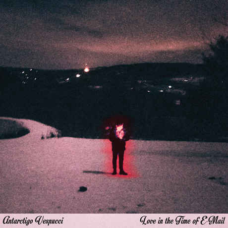 Antarctigo Vespucci  – Love In The Time of E-Mail – LP