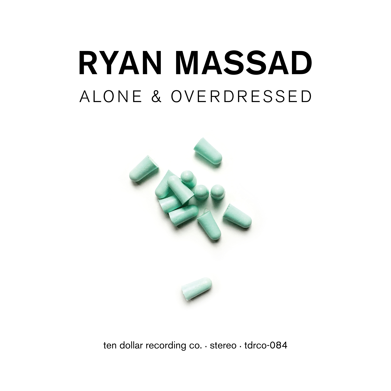 Ryan Massad - Alone & Overdressed