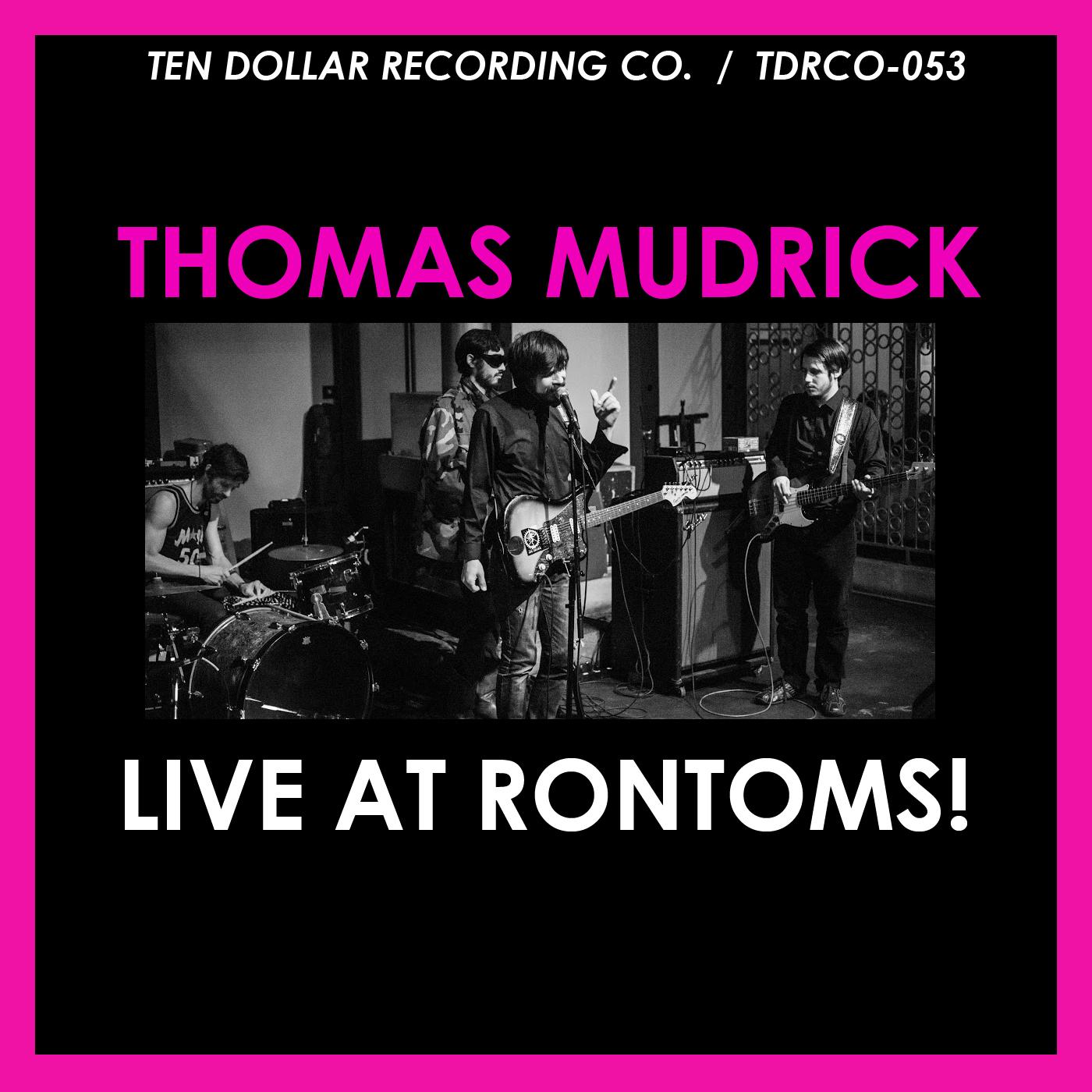 Thomas Mudrick - Live at Rontoms!