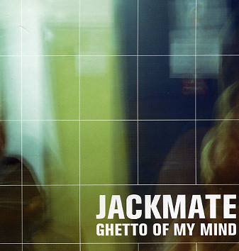 Jackmate - Ghetto Of My Mind 2x12