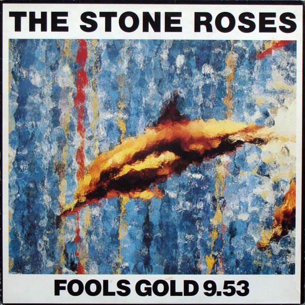 The Stone Roses ‎– Fools Gold 9.53 (Silvertone Records)