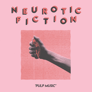 Neurotic Fiction - Pulp Music LP