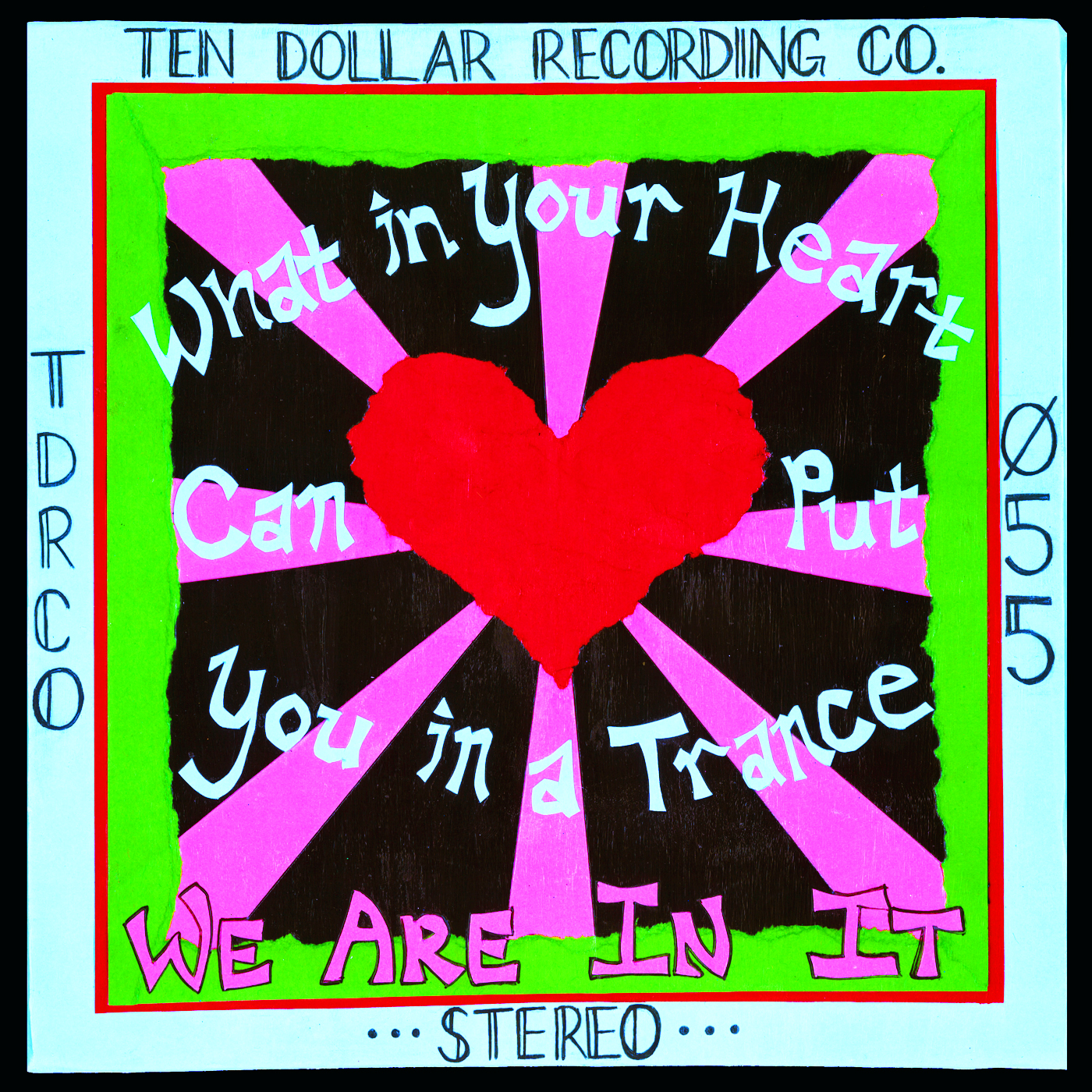 What in Your Heart Can Put You in a Trance - We Are in It