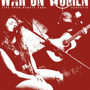 War On Women 'Live From Magpie Cage (Acoustic)'