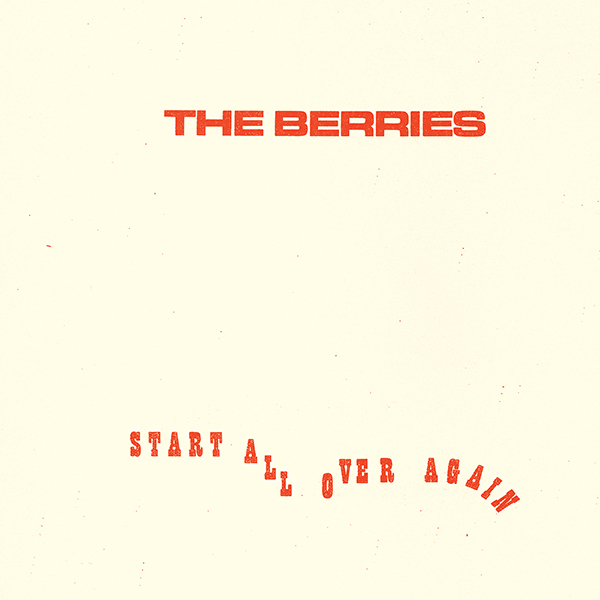 Berries - Start All Over Again