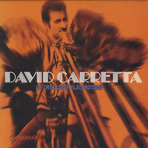 David Carretta – Le Catalogue Electronique 2 x 12 LP  (Gigolo Records)