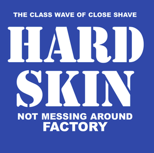 Hard Skin - Not Messing Round/Factory 7