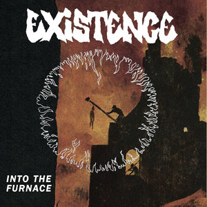 Existence - Into The Furnace 7
