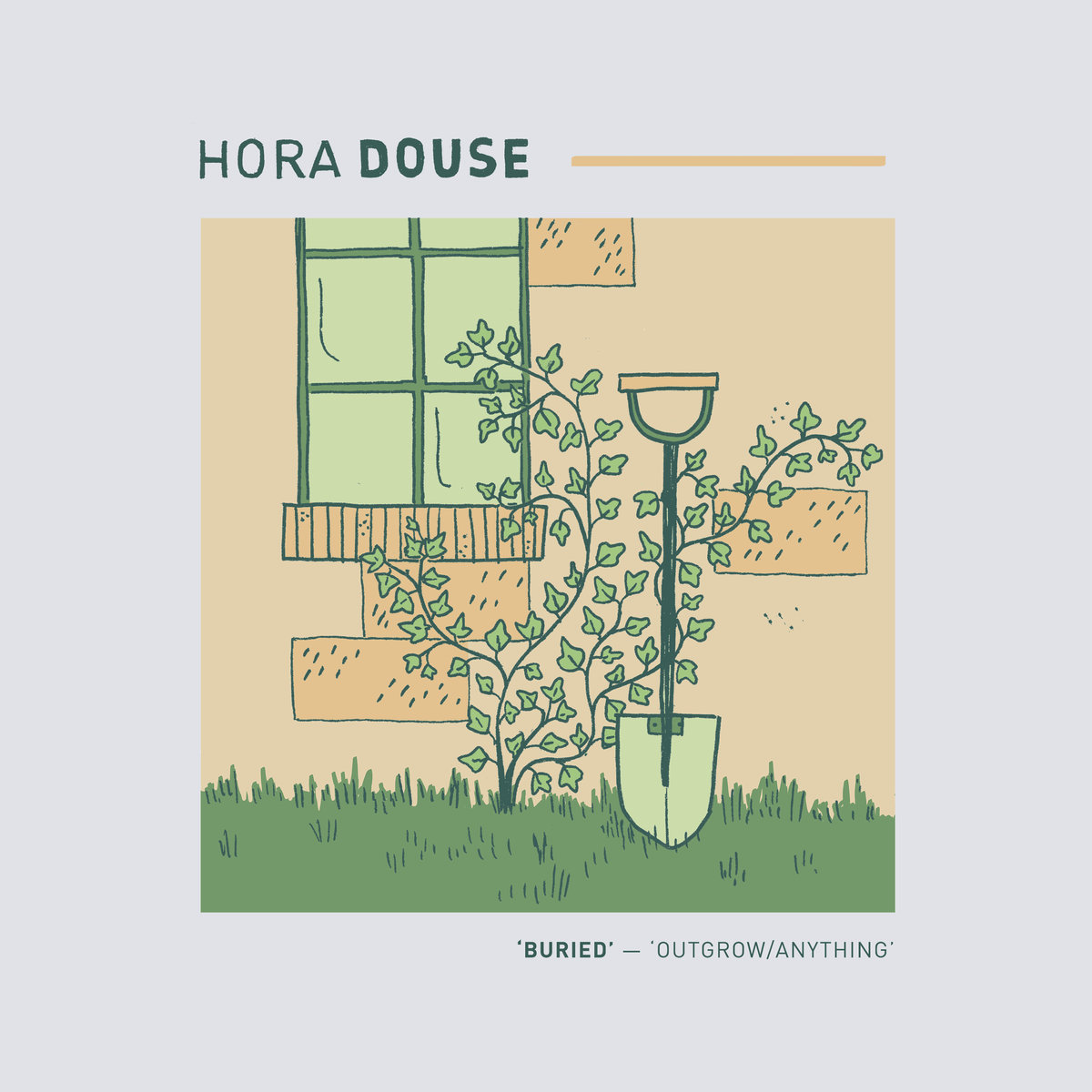 Hora Douse - 'Buried' | 'Outgrow/Anything'
