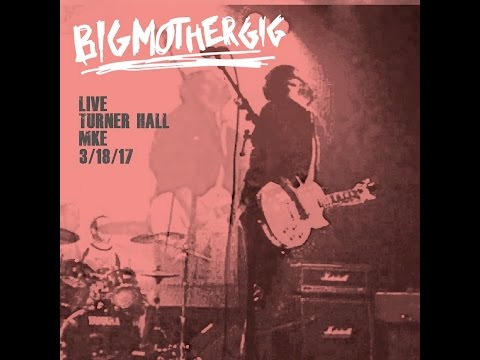 Big Mother Gig - Live at Turner Hall EP