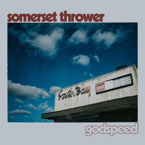 Somerset Thrower - Godspeed LP